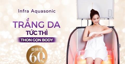 Tắm trắng Infra Aquasonic – Dưỡng trắng & giảm béo toàn diện